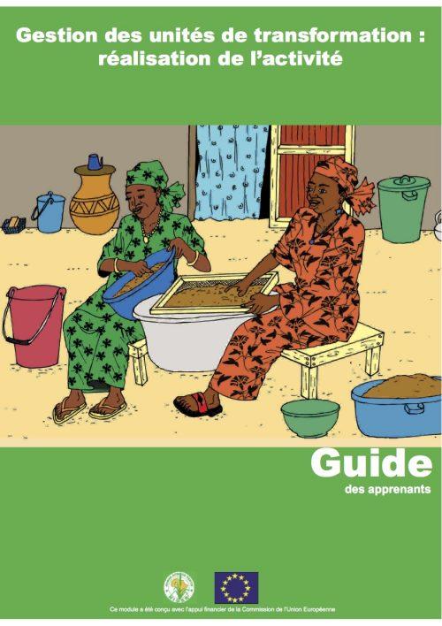 Ce guide simple et illustré publié par l'ONG Afrique Verte offre une très bonne introduction au démarrage et à la gestion d'une unité de transformation.